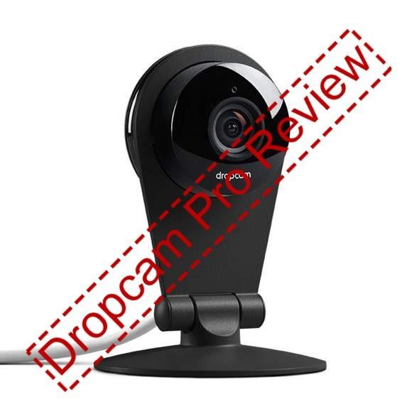 Dropcam Pro Review